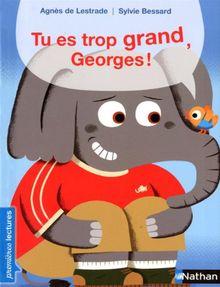 Tu Es Trop Grand, Georges!