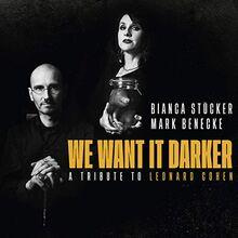 We Want It Darker