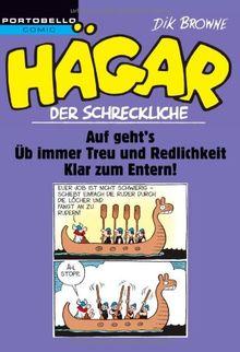 Hägar der Schreckliche: Auf Geht's / Üb immer Treu und Redlichkeit / Klar zum Entern!