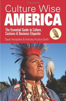Culture Wise America: The Essential Guide to Culture, Customs & Business Etiquette