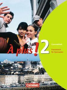 À plus! - Ausgabe 2004: Band 2 - Grammatikheft: Französisch für Gymnasien