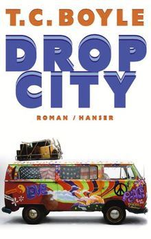 Drop City. Roman