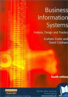 Business Information Systems: Analysis, Design, and Practice