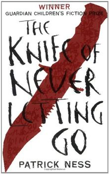 Chaos Walking 1. The Knife of Never Letting Go