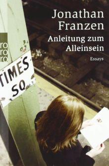 Anleitung zum Alleinsein: Essays
