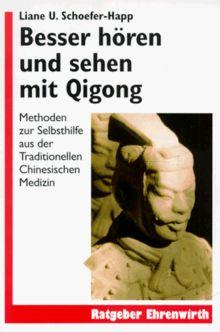 Besser Horen Und Sehen Mit Qigong Von Schoefer Happ Liane U