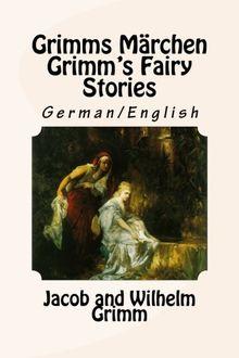 Grimms Märchen / Grimm's Fairy Stories: Bilingual German/English