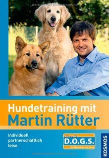 Hundetraining mit Martin Rütter: individuell, partnerschaftlich, leise, einfach. Rütter's DOGS, dog oriented guiding system
