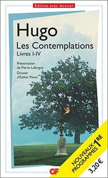 Les Contemplations I-IV - PROGRAMME NOUVEAU BAC 2021 1ère - Parcours Les Mémoires d'une âme: Livres I-IV (Spécial Bac 2020)