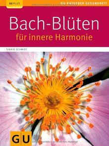 Bach-Blüten für innere Harmonie (GU Ratgeber Gesundheit)