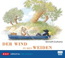Der Wind in den Weiden: Hörspiel für Kinder