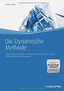 Die Dynamische Methode - inkl. Bewertungssoftware (Testversion): Immobilien-Rating für nachhaltigen Gewinn