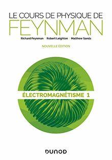 Le cours de physique de Feynman - Electromagnétisme 1 (Hors Collection)