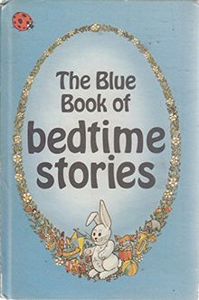 The Blue Book of Bedtime Stories (Nursery Rhymes and Stories)