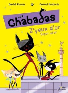 Z'Yeux d'or super star ! - Les Chabadas T. 2