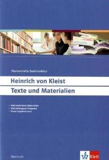 Heinrich von Kleist: Texte und Materialien: Texte und Materialien. Themenhefte Zentralabitur