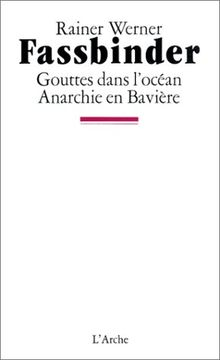 Fassbinder. Gouttes dans l'océan : Anarchie en Bavière