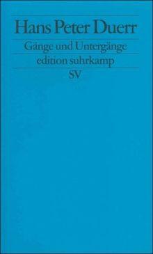 Gänge und Untergänge: Essays und Interviews (edition suhrkamp)