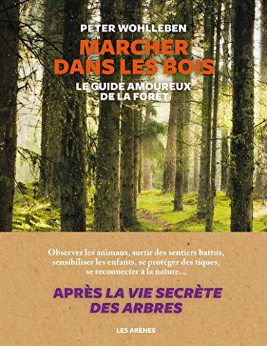 Marcher dans les Bois , le guide amoureux de la forêt . M0B08R76KVSZ-source