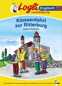 Logli Leseförderung Englisch: Klassenfahrt zur Ritterburg