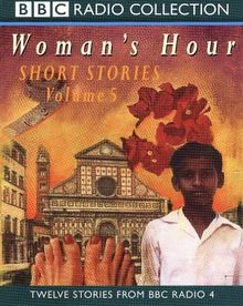 Woman's Hour Short Stories: No.5 (BBC Radio Collection)