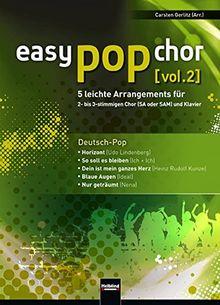 easy pop chor (vol.2): 5 leichte Arrangements für 2- bis 3-stimmigen Chor