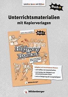 Buch+: Unterrichtsmaterialien mit Kopiervorlagen zu Highway to Hamburg (Buch+: Lesetexte für leseungeübte Schülerinnen und Schüler ab Klasse 5)