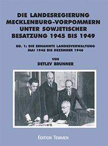 Die Landesregierung in Mecklenburg-Vorpommern unter sowjetischer Besatzung 1945 bis 1949 (Quellen und Studien aus den Landesarchiven Mecklenburg-Vorpommerns)
