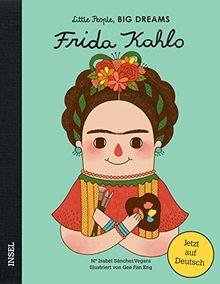 Frida Kahlo: Little People, Big Dreams. Deutsche Ausgabe