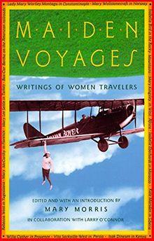 Maiden Voyages: Writings of Women Travelers: Writings of Women Travelers / Ed. by Mary Morris. (Vintage Departures)