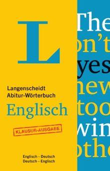 Langenscheidt Abitur-Wörterbuch Englisch - Buch mit Online-Anbindung: Ideal für Klausuren, Englisch-Deutsch / Deutsch-Englisch (Langenscheidt Abitur-Wörterbücher)