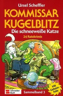 Kommissar Kugelblitz, Sammelband 3: Die schneeweiße Katze. 24 Ratekrimis