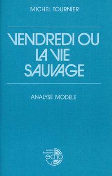 Vendredi ou la vie sauvage: Analyses modèles. Französische Lektüre für die Oberstufe