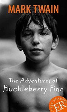 The Adventures of Huckleberry Finn: Englische Lektüre für das 5. Lernjahr. Gekürzt, mit Annotationen (Easy Readers - Englische Ausgaben)