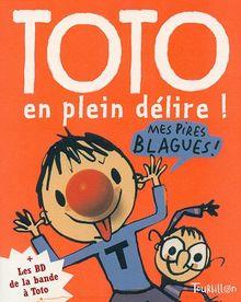 Toto, Tome 2 : Toto en plein délire