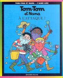 Tom Tom ET Nana: A L'Attaque! (Tom-Tom et Nana - J'aime lire)