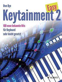 Easy Keytainment 2: 100 neue bekannte Hits. Band 2. Keyboard.