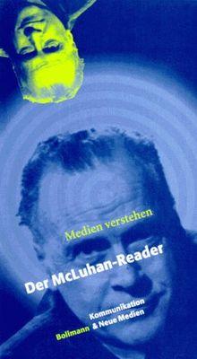 Medien verstehen. Der McLuhan-Reader