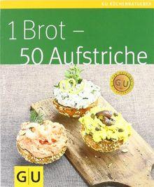 1 Brot - 50 Aufstriche (GU Küchenratgeber Relaunch 2006)