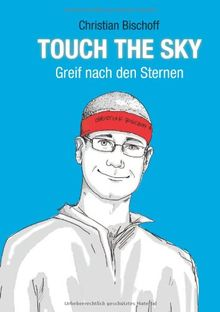 Touch The Sky Greif Nach Den Sternen Von Christian Bischoff