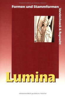 Lumina. Lehrgang für Latein als 2. Fremdsprache: Lumina: Lumina. Formen und Stammformen. Unterrichtswerk für Latein als 2. Fremdsprache. (Lernmaterialien)