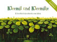Kleemil und Kleemilie: E herrlisch Geschicht vom Glick