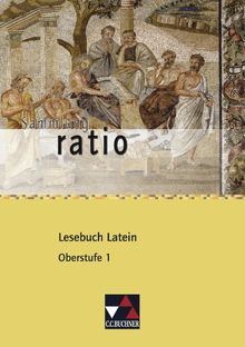 Sammlung ratio / Lesebuch Latein - Oberstufe 1: Die Klassiker der lateinischen Schullektüre