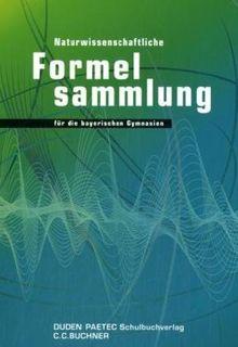 Naturwissenschaftliche Formelsammlung: für die bayerischen Gymnasien