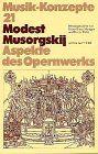 Modest Musorgskij. Aspekte des Opernwerks (Musik-Konzepte 21)