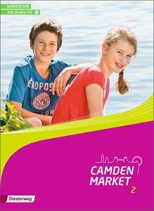 Camden Market - Ausgabe 2013: Workbook 2 mit Audio-CD