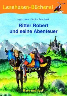 Ritter Robert und seine Abenteuer: Schulausgabe