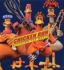 Chicken Run, Hatching the Movie