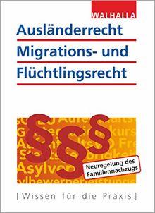 Ausländerrecht, Migrations- und Flüchtlingsrecht: Ausgabe 2018/2019