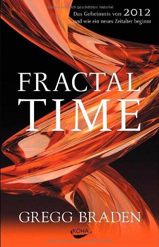 Fractal Time von Gregg Braden